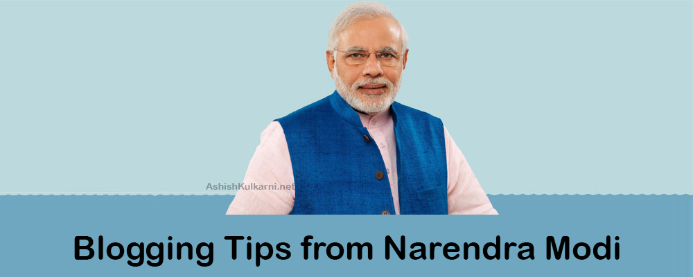 09 Top Blogging Tips For Beginners From Narendra Modi
