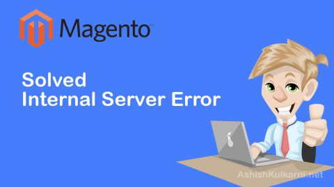 Solved: Magento Installation Error – Internal Server Error 500