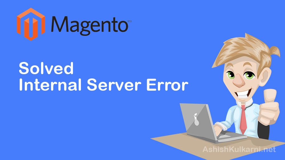 Solved: Magento Installation Error – Internal Server Error 500